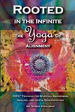 Rooted in the Infinite - Yoga of Alignment
